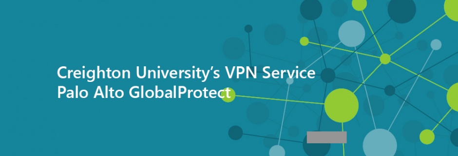 Banner Image for Creighton's new VPN Service, Palo Alto GlobalProtect