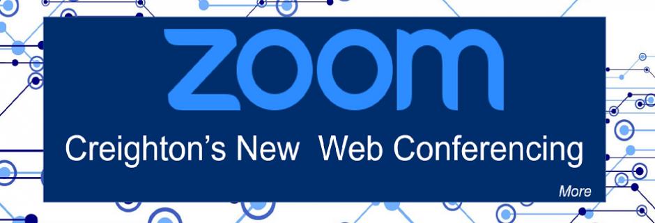 Zoom Creighton's New Web Conferencing